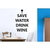 Cut It Out Wall Stickers Save Water Drink Wine Wall Sticker