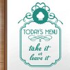 Cut It Out Wall Stickers Todays Menu Take It Your Leave It Wall Sticker
