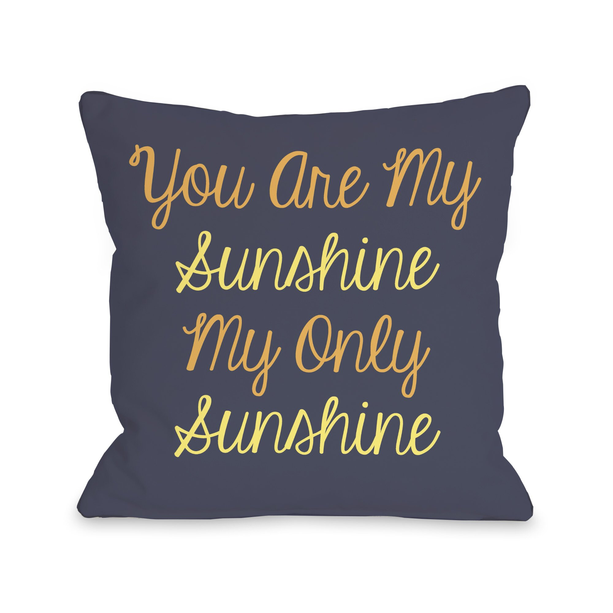 One Bella Casa You Are My Sunshine Throw Pillow amp; Reviews  Wayfair