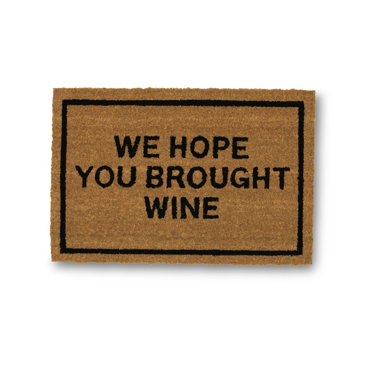 Clever doormats we hope you brought wine coir doormat reviews wayfair - Clever doormats ...
